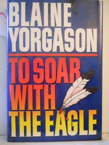 9780875797458: To Soar With the Eagle