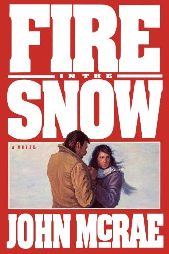 Fire in the Snow: McRae, John