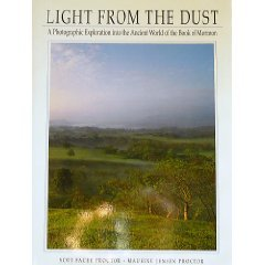 Light from the dust: A photographic exploration into the ancient world of the Book of Mormon