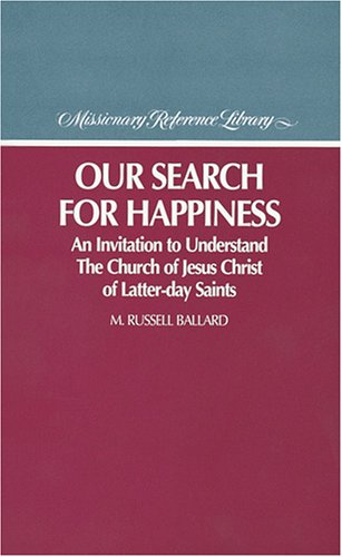 9780875798042: Our Search for Happiness: An Invitation to Understand the Church of Jesus Christ of the Latter-Day Saints