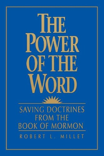 9780875798264: The Power of the Word: Saving Doctrines from the Book of Mormon