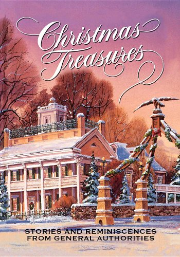 Christmas Treasures: Stories and Reminiscences from General: President Gordon B.