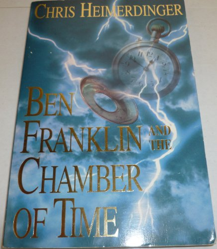 Ben Franklin and the Chamber of Time: Heimerdinger, Chris