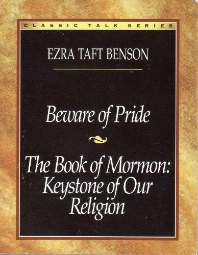 Beware of Pride: The Book of Mormon-Keystone of Our Religion (Classic Talks Series): Ezra Taft ...
