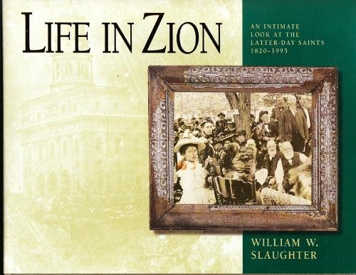 9780875798936: Life in Zion: An Intimate Look at the Latter-day Saints, 1820-1995