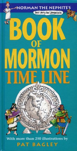 Norman the Nephite's & Larry the Lamanite's Book of Mormon Time Line (087579906X) by Bagley, Pat