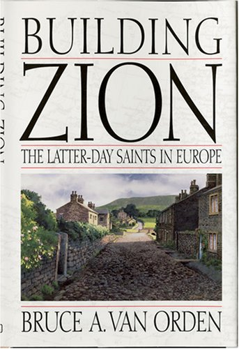 Building Zion: The Latter-Day Saints in Europe