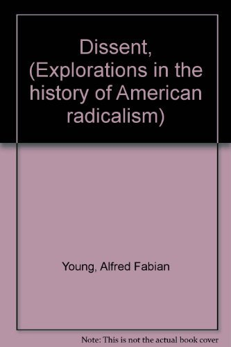 9780875800073: Dissent, (Explorations in the history of American radicalism)