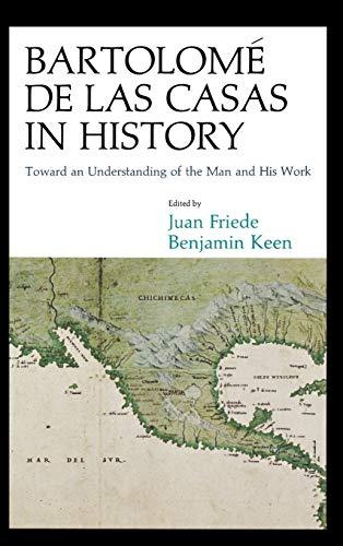 9780875800257: Bartolome De Las Casas in History: Toward an Understanding of the Man and His Work