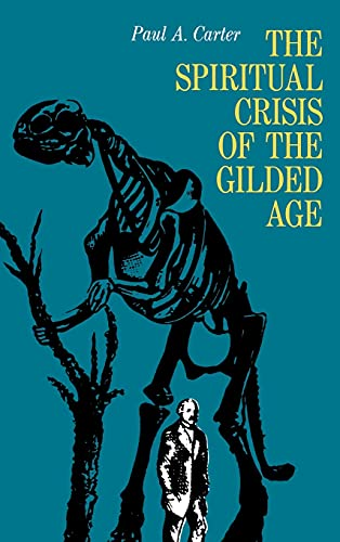 Spiritual Crisis of the Gilded Age.: CARTER, PAUL A.