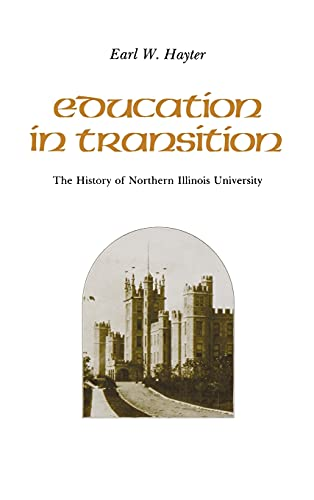 9780875800479: Education in Transition: The History of Northern Illinois University