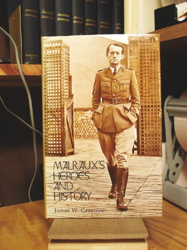 Malraux's Heroes and History.: GREENLEE, JAMES W.