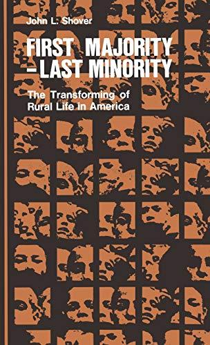 9780875800561: First Majority, Last Minority: The Transforming of Rural Life in America (Minorities in American history)