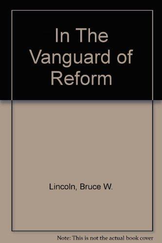 9780875800844: In the vanguard of reform: Russia's enlightened bureaucrats, 1825-1861