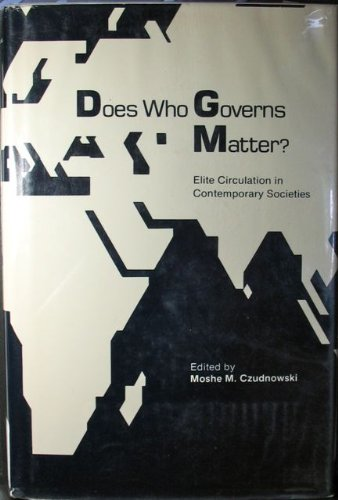 Does Who Governs Matter (International yearbook for studies of leaders and leadership): Czudnowski,...