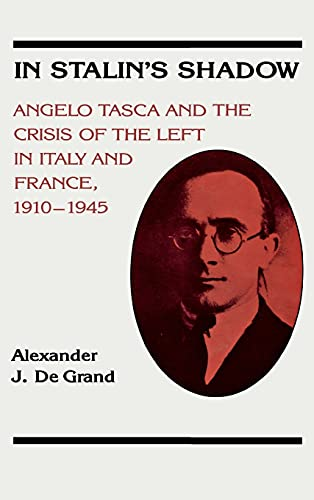 In Stalin's shadow : Angelo Tasca and the crisis of the left in Italy and France, 1910-1945.: ...