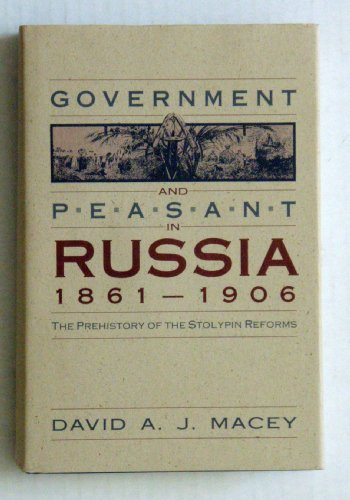 9780875801223: Government and Peasant in Russia, 1861-1906: The Prehistory of the Stolypin Reforms (Studies of the Harriman Institute, Columbia University)