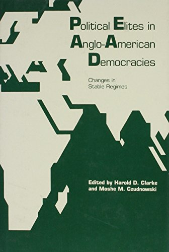Political Elites in Anglo-American Democracies (International Yearbook for Studies of Leaders and ...