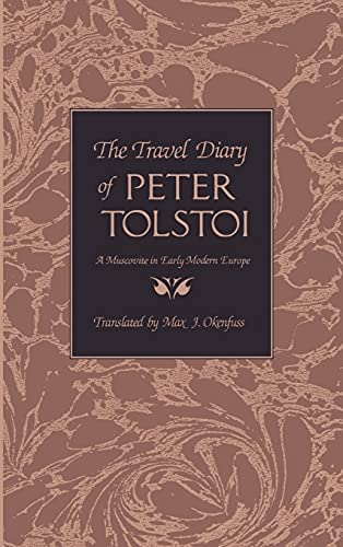 9780875801308: The Travel Diary of Peter Tolstoi: A Muscovite in Early Modern Europe