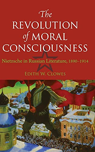9780875801391: Revolution of Moral Consciousness: Nietzsche in Russian Literature, 1890-1914