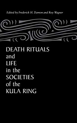 9780875801513: Death Rituals and Life in the Societies of the Kula Ring