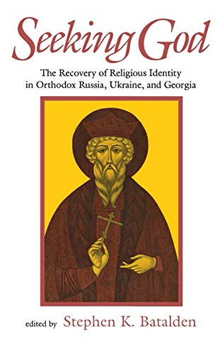 9780875801780: Seeking God: The Recovery of Religious Identity in Orthodox Russia, Ukraine, and Georgia