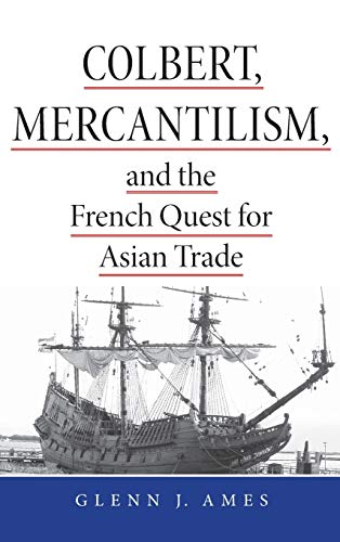9780875802077: Colbert, Mercantilism and the French Quest for the Asian Trade