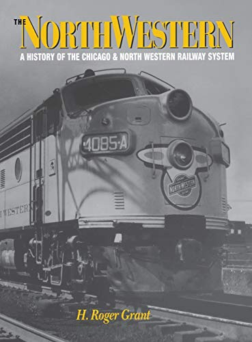 9780875802145: The North Western: A History of the Chicago & North Western Railway System (Railroads in America)