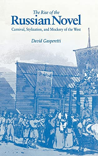 9780875802305: The Rise of the Russian Novel: Carnival, Stylization, and Mockery of the West