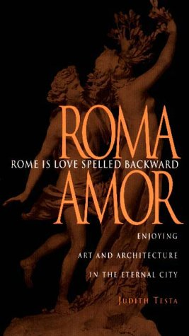 9780875802374: Rome is Love Spelled Backward: Enjoying Art and Architecture in the Eternal City