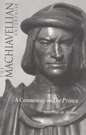 The Machiavellian Enterprise : A Commentary on: Leo Paul S.