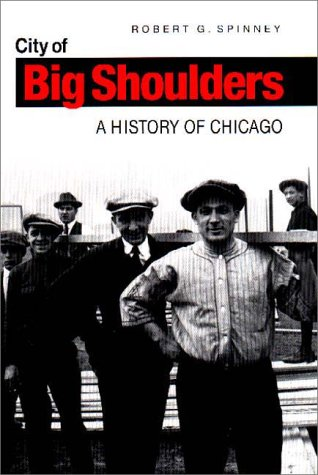 9780875802541: City of Big Shoulders: History of Chicago