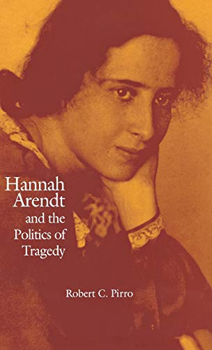 9780875802688: Hannah Arendt and the Politics of Tragedy