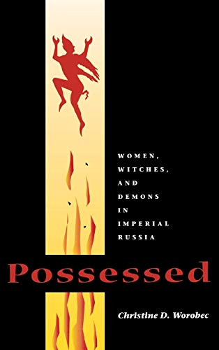 9780875802732: Possessed: Women, Witches, and Demons in Imperial Russia