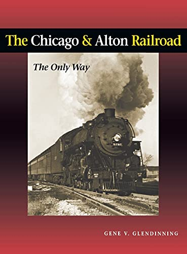 9780875802879: The Chicago & Alton Railroad: The Only Way
