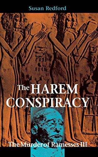 The Harem Conspiracy: The Murder of Ramessess III: Redford, Susan