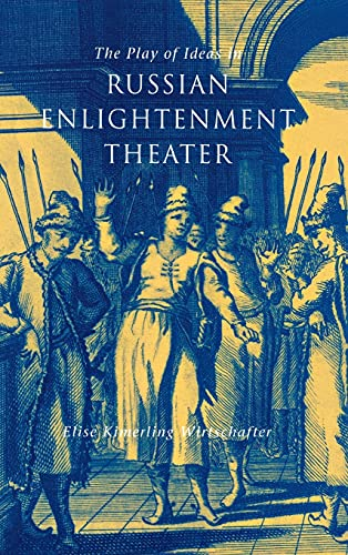 The Play of Ideas in Russian Enlightenment: Elise Kimerling Wirtschafter
