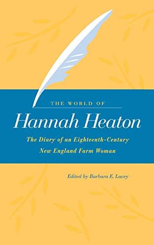 9780875803128: The World of Hannah Heaton: The Diary of an Eighteenth-Century New England Farm Woman