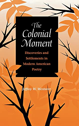 The Colonial Moment: Discoveries and Settlements in: Westover, Jeffrey W.