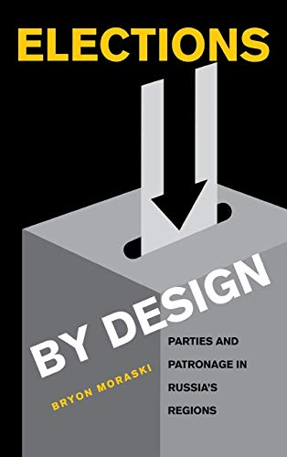 9780875803555: Elections by Design: Parties and Patronage in Russia's Regions