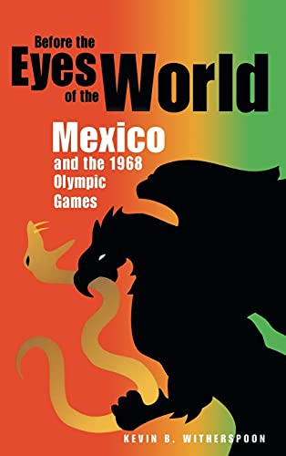 9780875803883: Before the Eyes of the World: Mexico and the 1968 Olympic Games