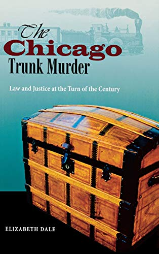 9780875804408: The Chicago Trunk Murder: Law and Justice at the Turn of the Century