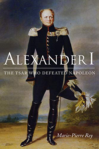 9780875804668: Alexander I: The Tsar Who Defeated Napoleon