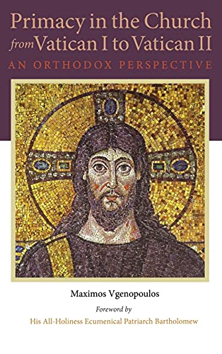 9780875804736: Primacy in the Church from Vatican I to Vatican II: An Orthodox Perspective (Orthodox Christian Studies)
