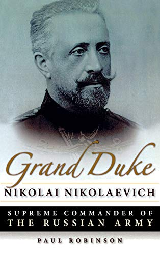 9780875804828: Grand Duke Nikolai Nikolaevich: Supreme Commander of the Russian Army