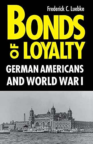 9780875805146: Bonds of Loyalty: German-Americans and World War I (Minorities in American History)
