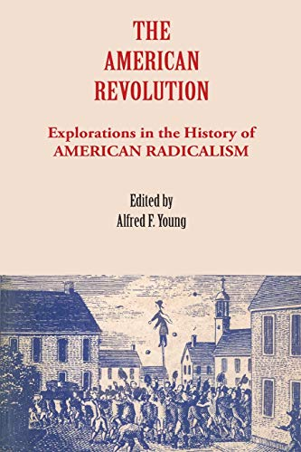 9780875805191: The American Revolution: Explorations in the History of American Radicalism