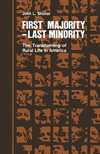 9780875805221: First Majority - Last Minority: The Transforming of Rural Life in America (Minorities in American History)