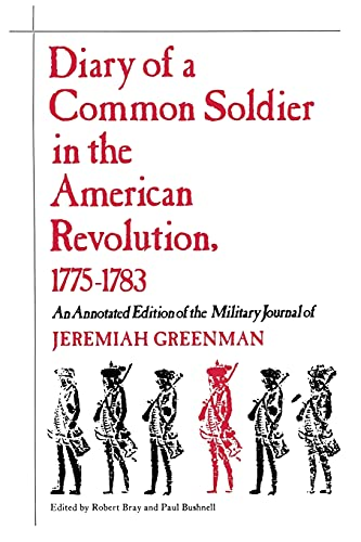 9780875805283: Diary of a Common Soldier in the American Revolution, 1775-1783: An Annotated Edition of the Military Journal of Jeremiah Greenman