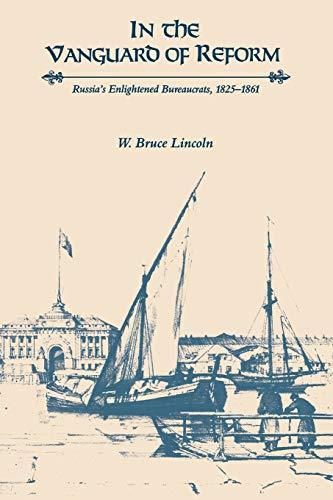 9780875805368: In the Vanguard of Reform: Russia's Enlightened Bureaucrats, 1825-1861